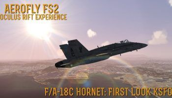AeroFly FS2 Oculus Rift Experience FA 18C FIRST LOOK