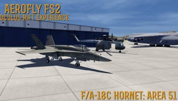 AeroFly FS2 Oculus Rift Experience FA 18C Hornet Area 51