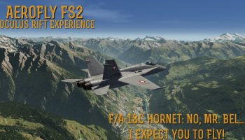 AeroFly FS2 Oculus Rift Experience FA 18C Hornet No Mr. Bel… I Expect You To Fly