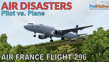 P3D Air Disasters Pilot Vs Plane Air France Flight 296