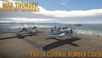 War Thunder F4U 1a Corsair Bomber Cover Oculus Rift Experience