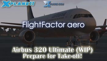 X Plane 11 Flight Factor Airbus 320 Ultimate WIP Prepare For Takeoff