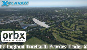 Orbx EU England TrueEarth Preview Trailer 2 For X Plane 11
